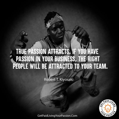 Quote - Get Paid Living Your Passion